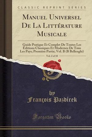 Bog, paperback Manuel Universel de La Litterature Musicale, Vol. 2 of 18 af Francois Pazdirek