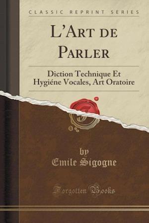 Bog, paperback L'Art de Parler af Emile Sigogne