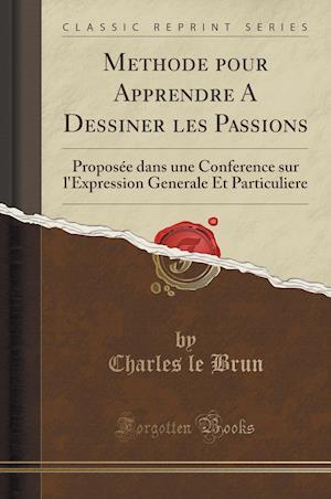 Bog, paperback Methode Pour Apprendre a Dessiner Les Passions af Charles Le Brun