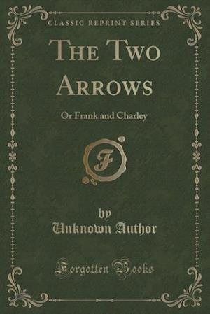 Bog, paperback The Two Arrows af Unknown Author