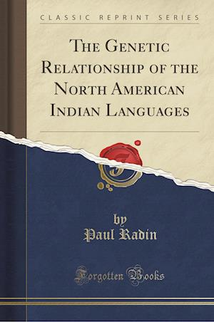 Bog, paperback The Genetic Relationship of the North American Indian Languages (Classic Reprint) af Paul Radin