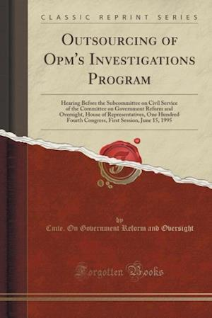 Bog, paperback Outsourcing of Opm's Investigations Program af Cmte on Government Reform an Oversight