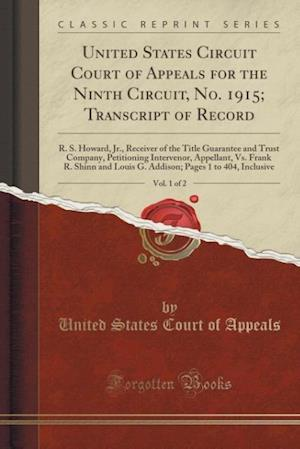 Bog, hæftet United States Circuit Court of Appeals for the Ninth Circuit, No. 1915; Transcript of Record, Vol. 1 of 2: R. S. Howard, Jr., Receiver of the Title Gu af United States Court of Appeals