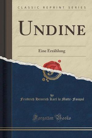 Bog, paperback Undine af Friedrich Heinrich Karl L. Motte-Fouque