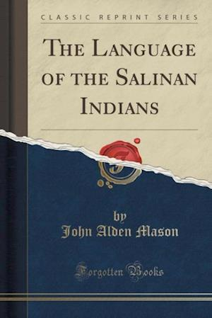 The Language of the Salinan Indians (Classic Reprint)