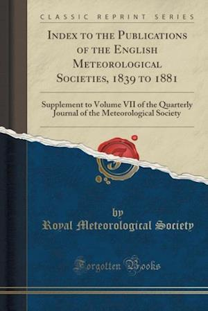 Bog, paperback Index to the Publications of the English Meteorological Societies, 1839 to 1881 af Royal Meteorological Society