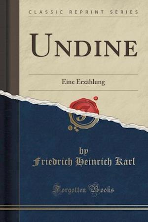 Bog, hæftet Undine: Eine Erzählung (Classic Reprint) af Friedrich Heinrich Karl