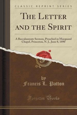 Bog, paperback The Letter and the Spirit af Francis L. Patton