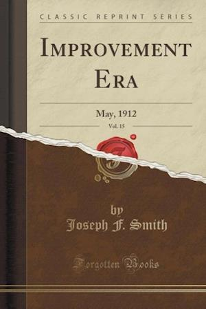 Bog, paperback Improvement Era, Vol. 15 af Joseph F. Smith
