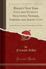Rider's New York City and Vicinity, Including Newark, Yorkers and Jersey City