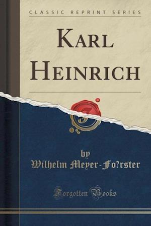 Bog, hæftet Karl Heinrich (Classic Reprint) af Wilhelm Meyer-Fo¨rster