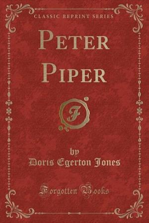 Bog, hæftet Peter Piper (Classic Reprint) af Doris Egerton Jones