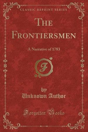 Bog, paperback The Frontiersmen af Unknown Author