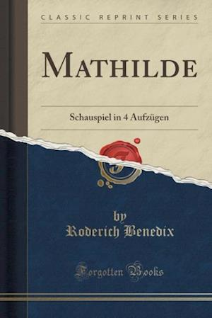 Bog, paperback Mathilde af Roderich Benedix