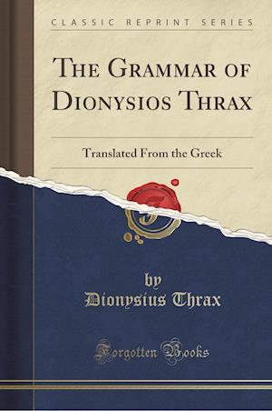 Bog, paperback The Grammar of Dionysios Thrax af Dionysios Thrax