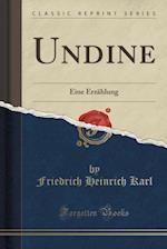 Undine af Friedrich Heinrich Karl