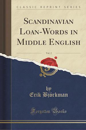 Bog, hæftet Scandinavian Loan-Words in Middle English, Vol. 2 (Classic Reprint) af Erik Björkman