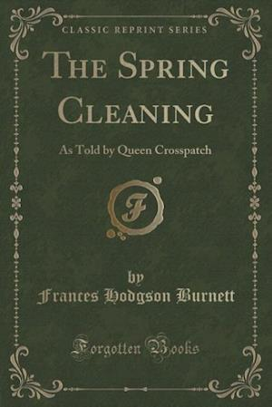 Bog, paperback The Spring Cleaning af Frances Hodgson Burnett