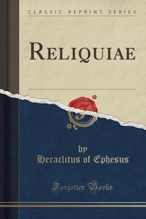 Reliquiae (Classic Reprint)