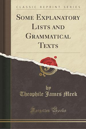 Some Explanatory Lists and Grammatical Texts (Classic Reprint)