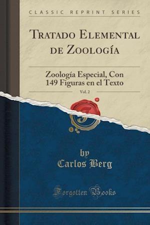 Bog, paperback Tratado Elemental de Zoologia, Vol. 2 af Carlos Berg