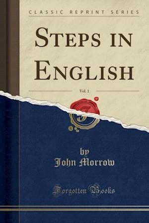 Steps in English, Vol. 1 (Classic Reprint)