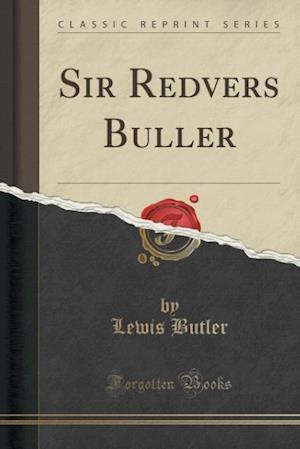 Bog, paperback Sir Redvers Buller (Classic Reprint) af Lewis Butler