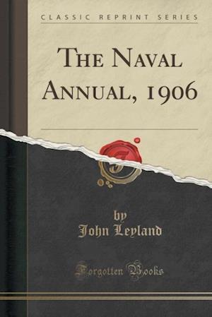 Bog, hæftet The Naval Annual, 1906 (Classic Reprint) af John Leyland