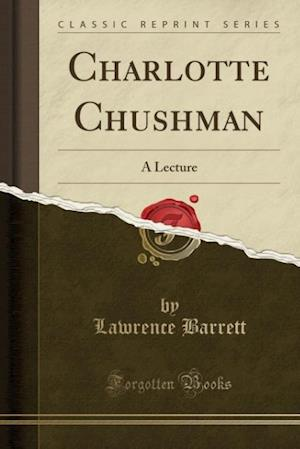 Bog, paperback Charlotte Chushman af Lawrence Barrett