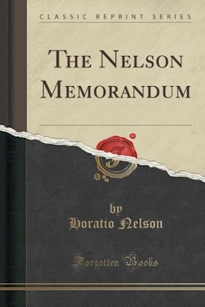 The Nelson Memorandum (Classic Reprint)