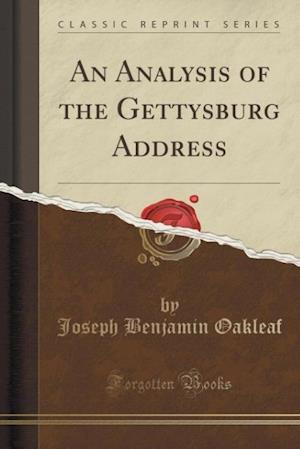 Bog, paperback An Analysis of the Gettysburg Address (Classic Reprint) af Joseph Benjamin Oakleaf