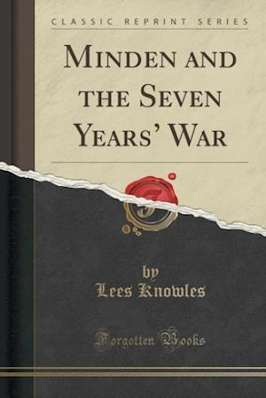 Minden and the Seven Years' War (Classic Reprint)