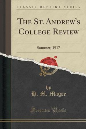 Bog, hæftet The St. Andrew's College Review: Summer, 1917 (Classic Reprint) af H. M. Magee