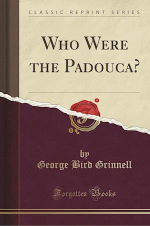 Bog, hæftet Who Were the Padouca? (Classic Reprint) af George Bird Grinnell