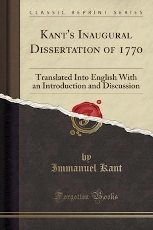 Bog, paperback Kant's Inaugural Dissertation of 1770 af Immanuel Kant