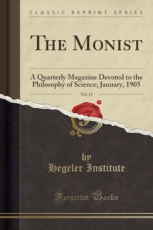 The Monist, Vol. 15
