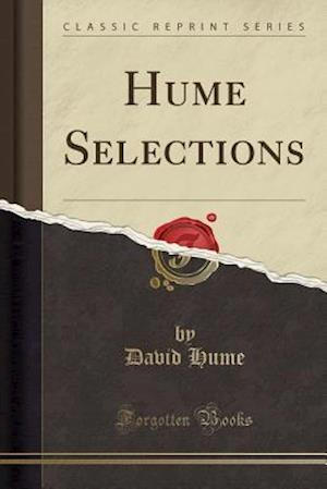 Hume Selections (Classic Reprint)