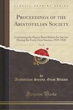 Proceedings of the Aristotelian Society, Vol. 20: Containing the Papers Read Before the Society During the Forty-First Session, 1919-1920 (Classic Rep af Aristotelian Society Britain Great