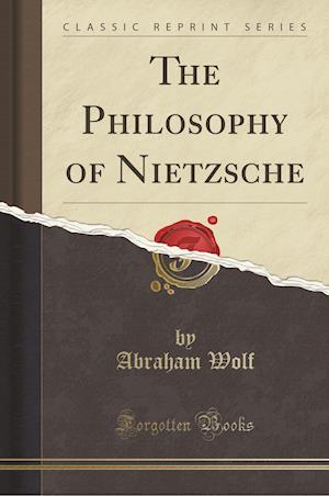 Bog, hæftet The Philosophy of Nietzsche (Classic Reprint) af Abraham Wolf