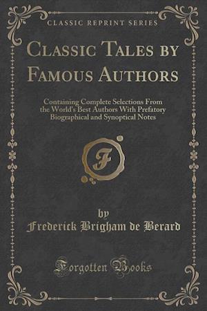 Bog, paperback Classic Tales by Famous Authors af Frederick Brigham De Berard