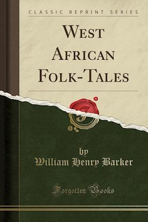 West African Folk-Tales (Classic Reprint)