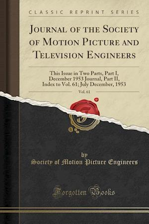 Bog, hæftet Journal of the Society of Motion Picture and Television Engineers, Vol. 61: This Issue in Two Parts, Part I, December 1953 Journal, Part II, Index to af Society Of Motion Picture Engineers