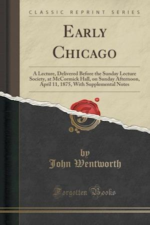 Bog, paperback Early Chicago af John Wentworth