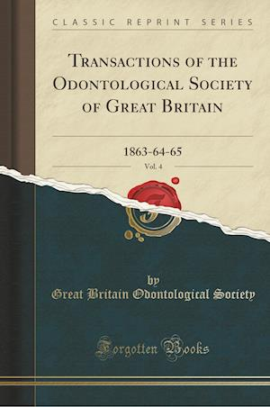 Bog, paperback Transactions of the Odontological Society of Great Britain, Vol. 4 af Great Britain Odontological Society