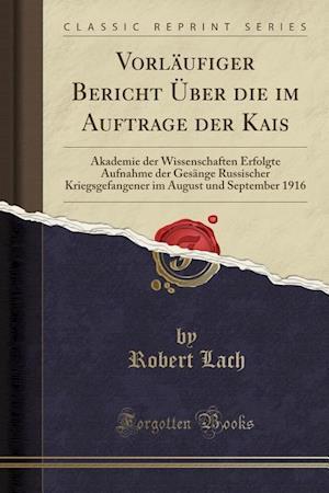 Bog, paperback Vorlaufiger Bericht Uber Die Im Auftrage Der Kais af Robert Lach