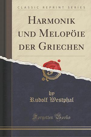 Harmonik Und Melopoie Der Griechen (Classic Reprint)
