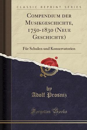 Bog, paperback Compendium Der Musikgeschichte, 1750-1830 (Neue Geschichte) af Adolf Prosniz