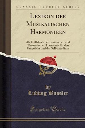 Bog, paperback Lexikon Der Musikalischen Harmonieen af Ludwig Bussler