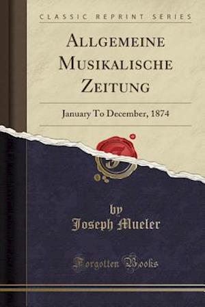 Bog, paperback Allgemeine Musikalische Zeitung af Joseph Mueler
