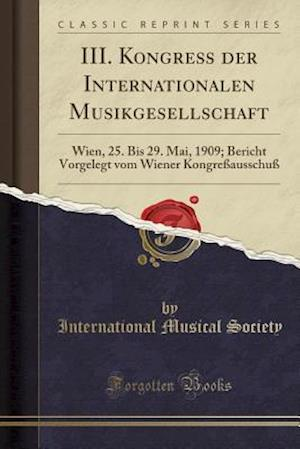Bog, paperback III. Kongress Der Internationalen Musikgesellschaft af International Musical Society